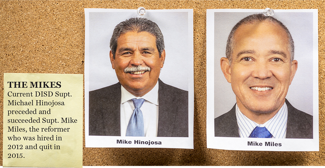 THE MIKES Current DISD Supt. Michael Hinojosa preceded and succeeded Supt. Mike Miles, the reformer who was hired in 2012 and quit in 2015.