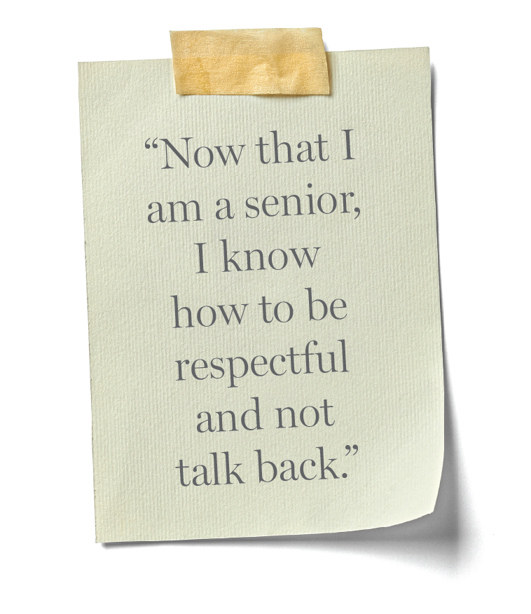 """""""Now that I am a senior, I know how to be respectful and not talk back."""" — Aye Naing"""